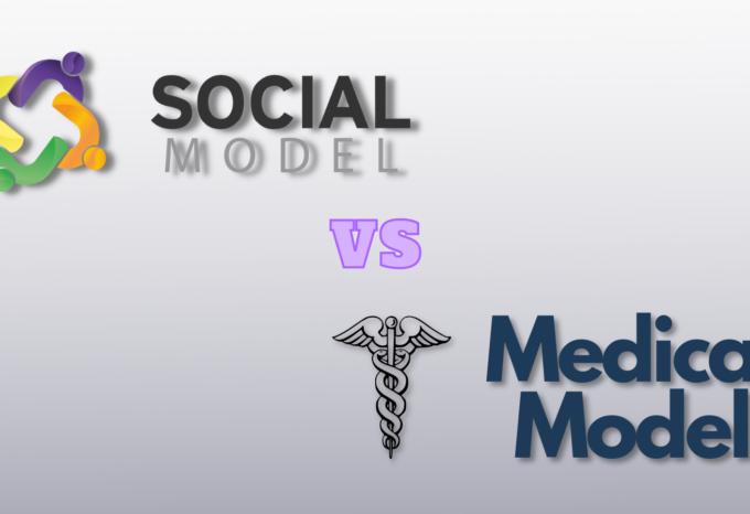 Social Model vs Medical Model